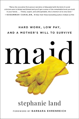 Maid - Stephanie Land & Barbara Ehrenreich book