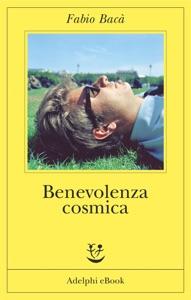 Benevolenza cosmica da Fabio Bacà