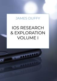 iOS Research & Exploration Volume I