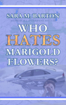 Who Hates Marigold Flowers?
