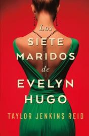 Los siete maridos de Evelyn Hugo - Taylor Jenkins Reid by  Taylor Jenkins Reid PDF Download