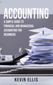 Accounting: A Simple Guide to Financial and Managerial Accounting for Beginners