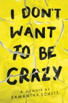 I Dont Want To Be Crazy