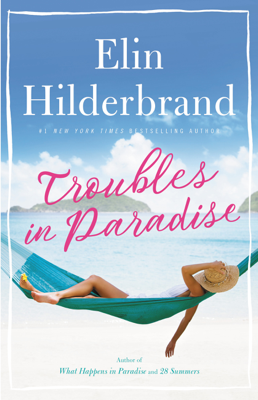 Elin Hilderbrand - Troubles in Paradise book