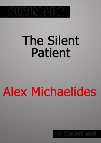 BooksHead - The Silent Patient by Alex Michaelides Summary