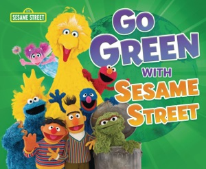 Go Green with Sesame Street ®