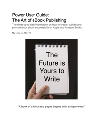 Power User Guide: The Art of eBook Publishing