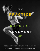 The Practice of Natural Movement