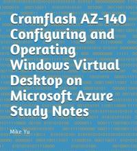 Cramflash AZ-140 Configuring and Operating Windows Virtual Desktop on Microsoft Azure Study Notes