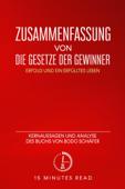 """Zusammenfassung von """"Die Gesetze der Gewinner: Erfolg und ein erfülltes Leben"""": Kernaussagen und Analyse des Buchs von Bodo Schäfer"""