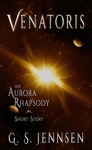 Venatoris An Aurora Rhapsody Short Story