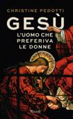Gesù, l'uomo che preferiva le donne Book Cover