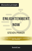 Enlightenment Now: The Case for Reason, Science, Humanism, and Progress by Steven Pinker (Discussion Prompts)