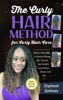 The Curly Hair Method For Curly Hair Care: Step by Step Guide to Reverse Damage Hair, Promote Hair Growth, and Achieve Shinier Curly Hair