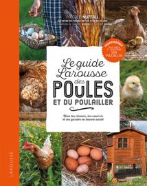 Le guide Larousse des poules et du poulailler
