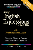 Using English Expressions for Real Life: Stepping Stones to Fluency for Advanced ESL Learners Book Cover