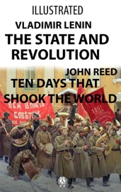 The State and Revolution, Ten Days That Shook the World (Illustrated)