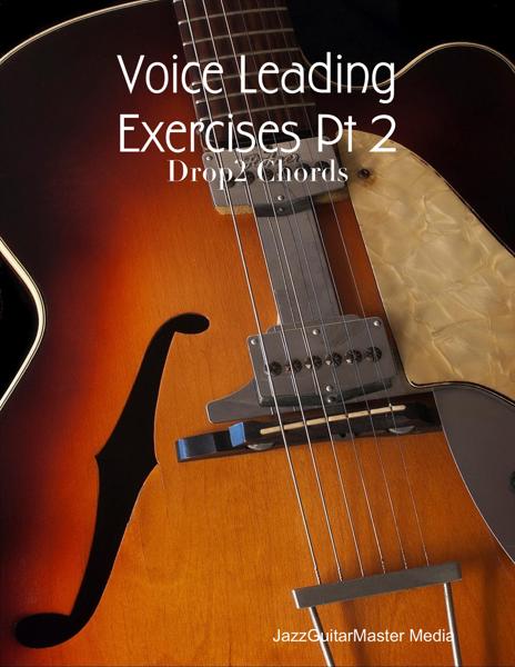 Voice Leading Exercises Pt 2 - Drop2 Chords