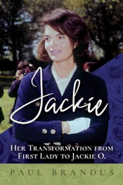 Jackie: Her Transformation from First Lady to Jackie O