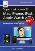 Superfunktionen für Mac, iPhone, iPad und  Apple Watch