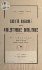 L'inéluctable choix : société libérale ou collectivisme totalitaire