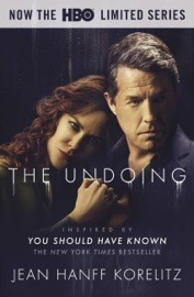 The Undoing: Previously Published as You Should Have Known - Jean Hanff Korelitz by  Jean Hanff Korelitz PDF Download