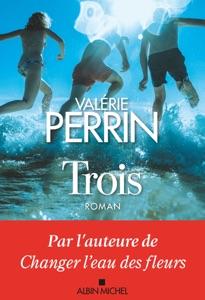 Trois par Valérie Perrin Couverture de livre