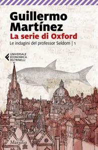 La serie di Oxford di Guillermo Martinez Copertina del libro