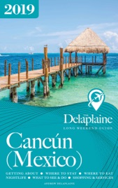 CANCúN (MEXICO) - THE DELAPLAINE 2019 LONG WEEKEND GUIDE