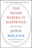 John Bolton - The Room Where It Happened  artwork