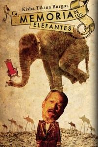 La memoria de los elefantes by Kisha Tikina Burgos Book Cover