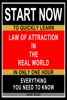 Law Of Attraction In The Real World: Start Now To Quickly Learn Everything You Need To Know In Only One Hour