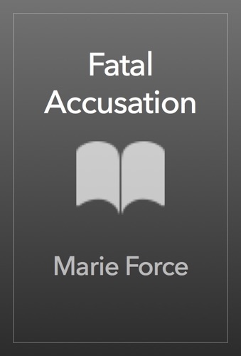 Marie Force - Fatal Accusation