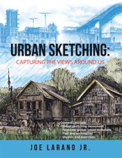 Download and Read Online Urban Sketching: Capturing the Views Around Us