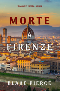 Morte a Firenze (Un anno in Europa – Libro 2) Book Cover