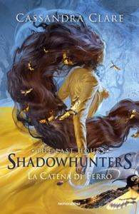 Shadowhunters: The Last Hours - 2. La catena di ferro di Cassandra Clare Copertina del libro