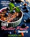 Easy Rustic Fruit Desserts
