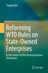 Reforming WTO Rules On State-Owned Enterprises