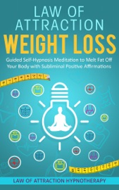 LAW OF ATTRACTION WEIGHT LOSS GUIDED SELF-HYPNOSIS MEDITATION TO MELT FAT OFF YOUR BODY WITH SUBLIMINAL POSITIVE AFFIRMATIONS