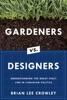Gardeners Vs. Designers