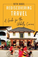 Rediscovering Travel: A Guide For The Globally Curious