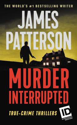 Murder, Interrupted - James Patterson book