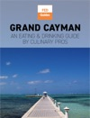 Grand Cayman An Eating  Drinking Guide By Culinary Pros