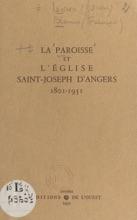 La Paroisse Et L'église Saint-Joseph D'Angers, 1801-1951