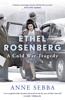 Anne Sebba - Ethel Rosenberg artwork