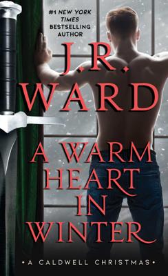J.R. Ward - A Warm Heart in Winter book