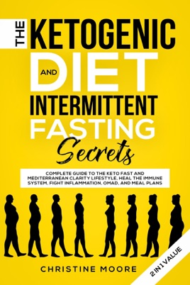 The Ketogenic Diet And Intermittent Fasting Secrets Complete Beginner S Guide To The Keto Fast And Low Carb Clarity Lifestyle Discover