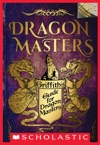 Griffiths Guide For Dragon Masters A Branches Special Edition Dragon Masters