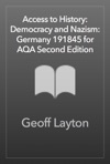 Access To History Democracy And Nazism Germany 191845 For AQA Second Edition