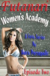 Futanari Womens Academy Episode Two